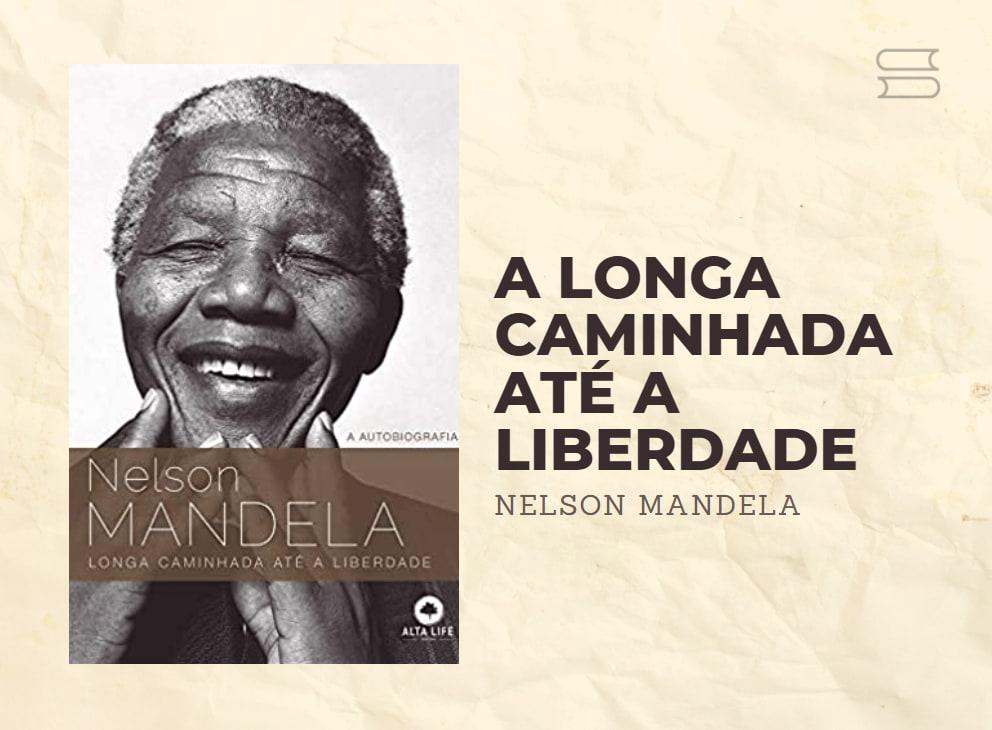 livro a longa caminhada ate a liberdade