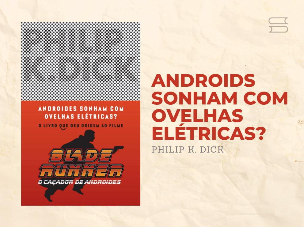 livro androids sonham com ovelhas eletricas