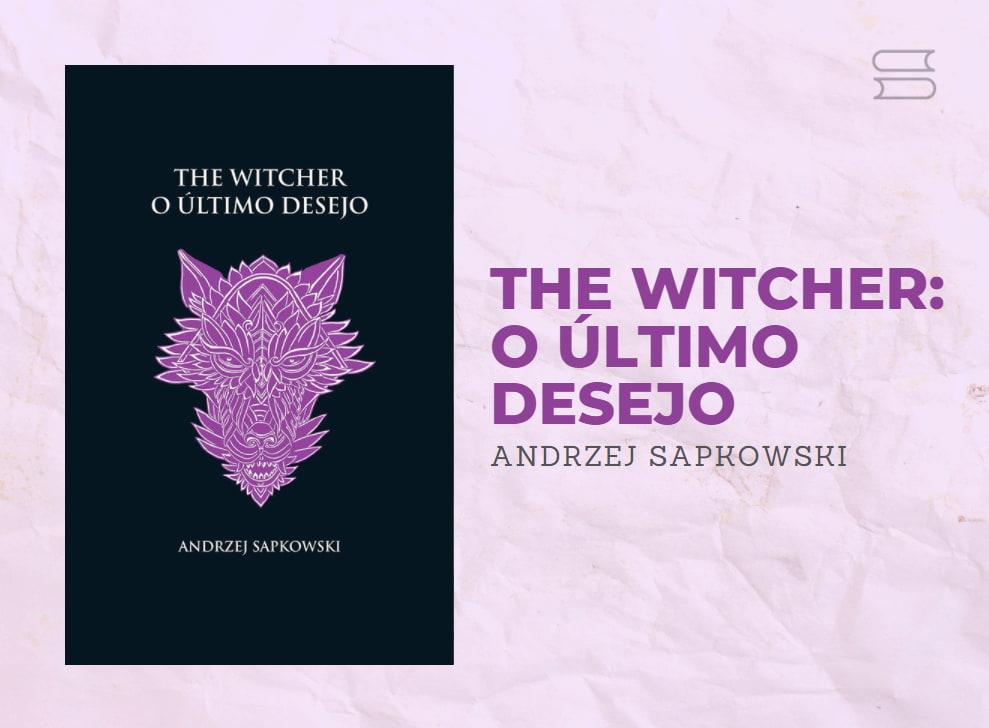 livro the witcher o ultimo desejo