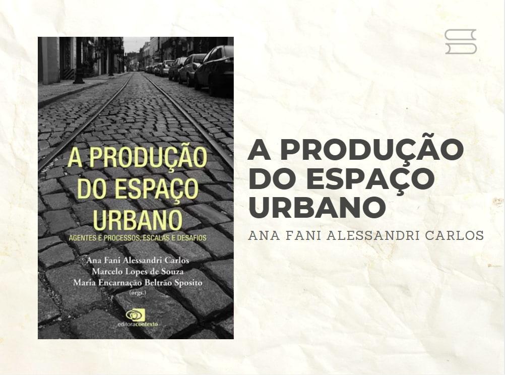 livro a producao do espaco urbano