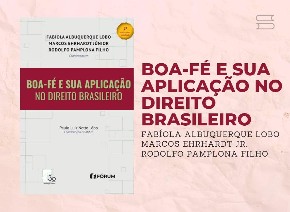 livro boa fe e sua aplicacao no direito brasileiro