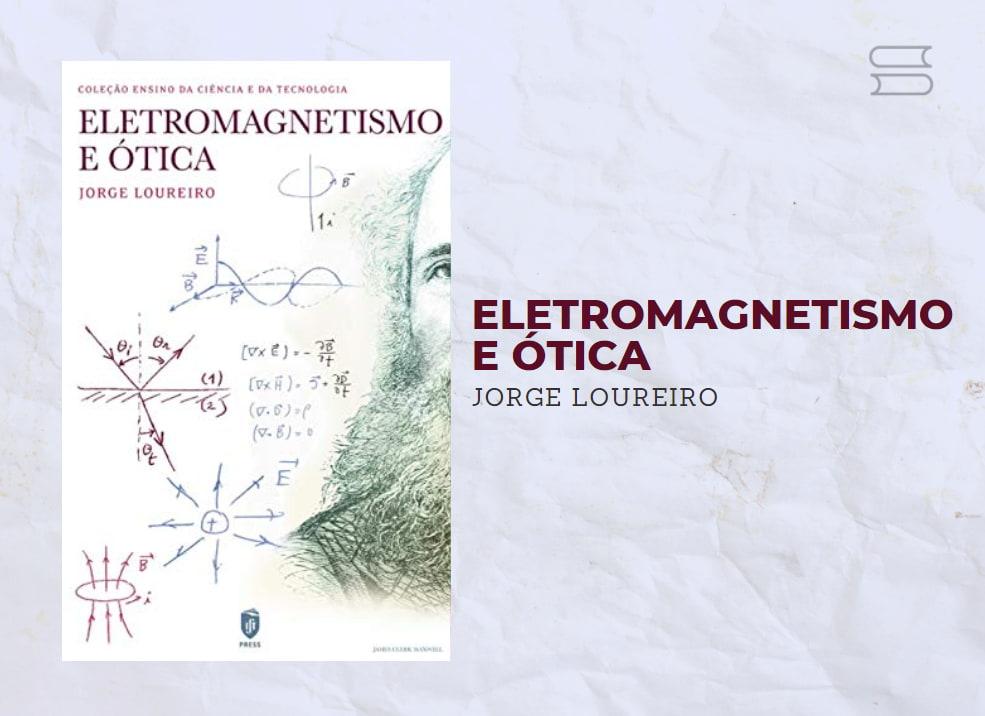 livro eletromagnetismo e otica