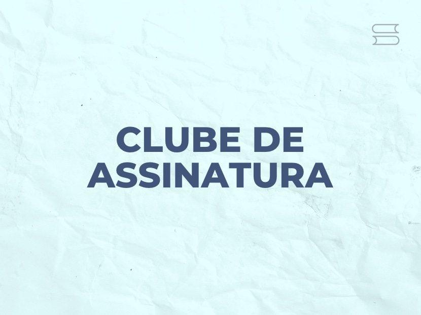 melhor club de assinatura