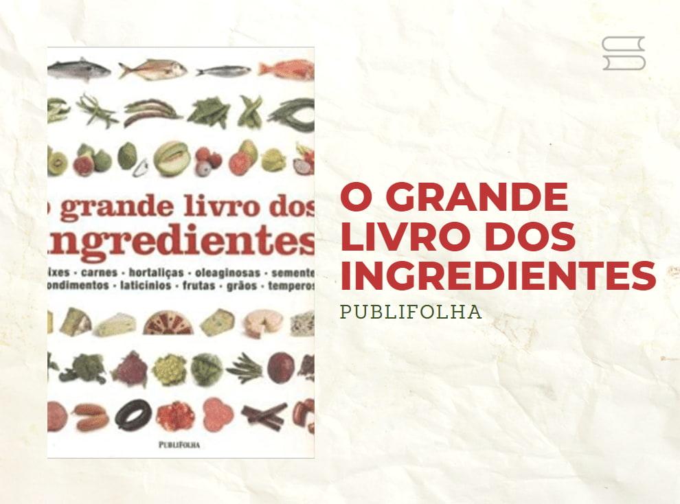 o grande livro dos ingredientes