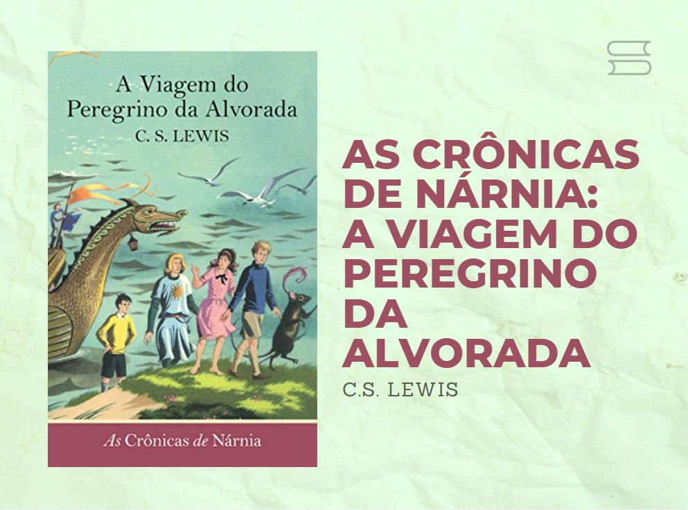 livro as cronicas de narnia a viagem do preregrino da alvorada