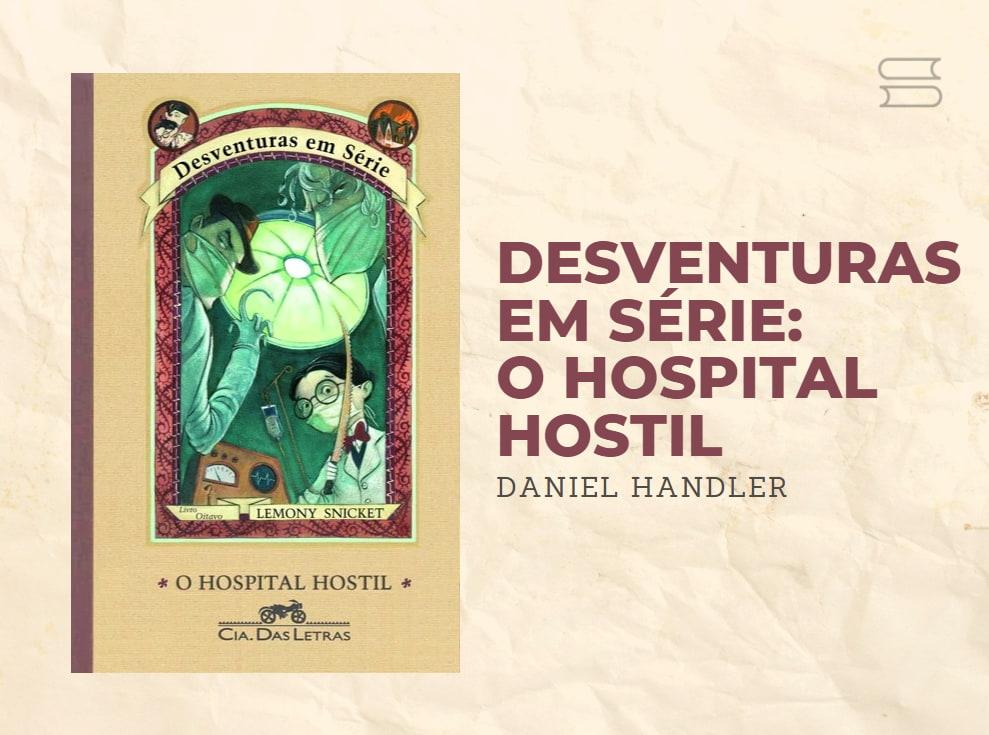 livro desventuras em serie o hospital hostil