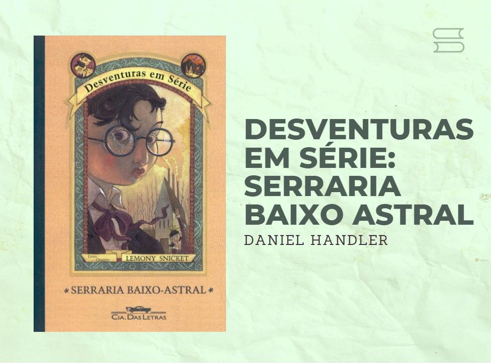 livro desventuras em serie serraria baixo astral