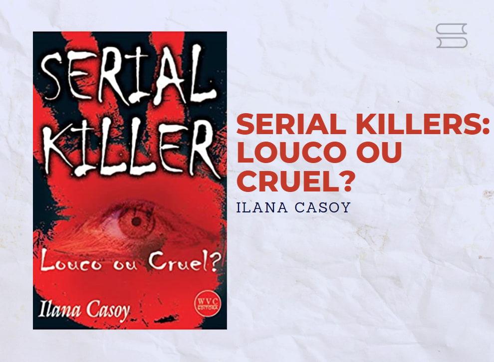 livro serial killers louco ou cruel