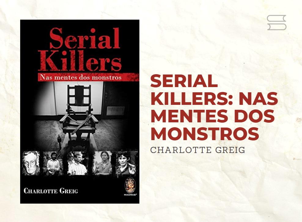 livro serial killers nas mentes dos monstros