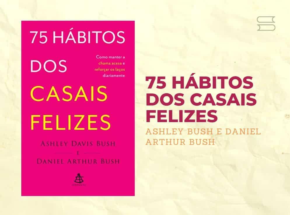 livro 75 habitos dos casais felizes