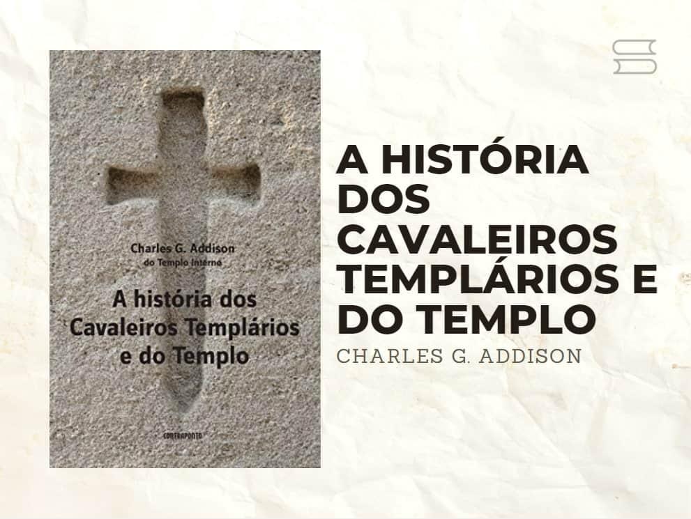 livro a historia dos cavaleiros templarios e do templo