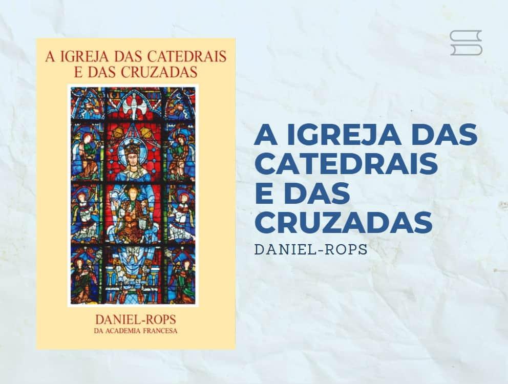 livro a igreja das catedrais e das cruzadas