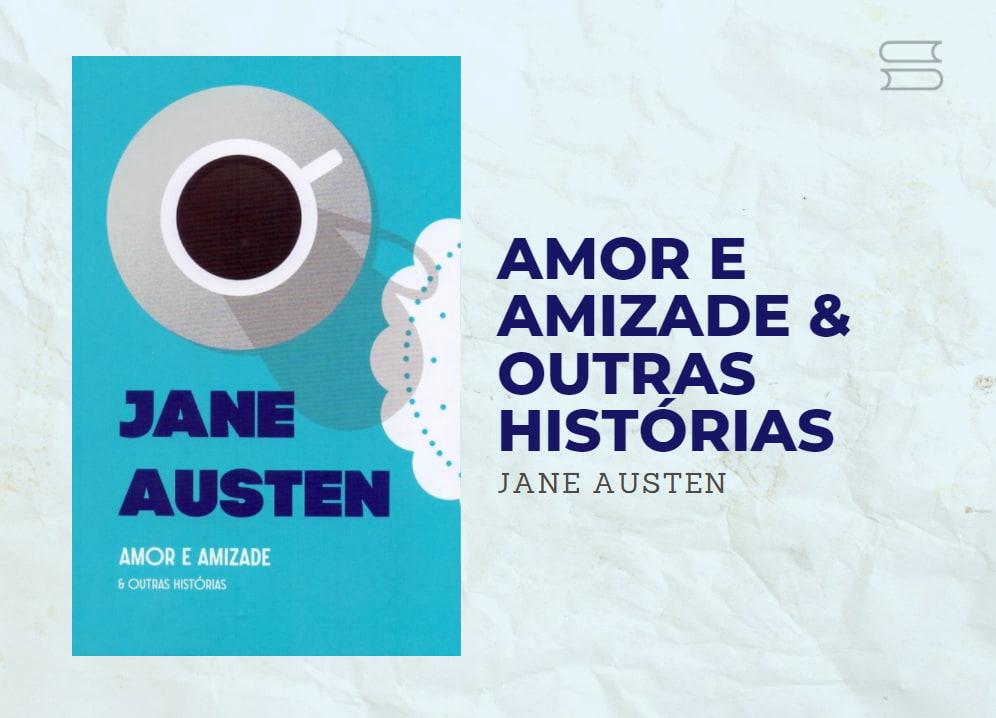 livro amor e amizade e outras historias