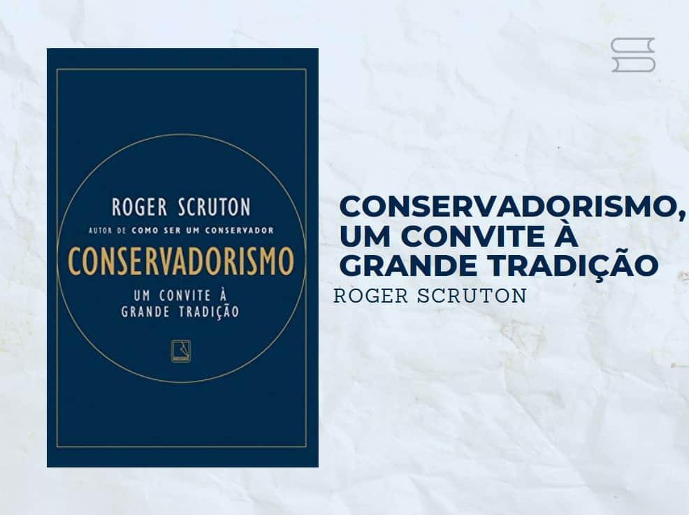 livro conservadorismo um convite a grande tradicao