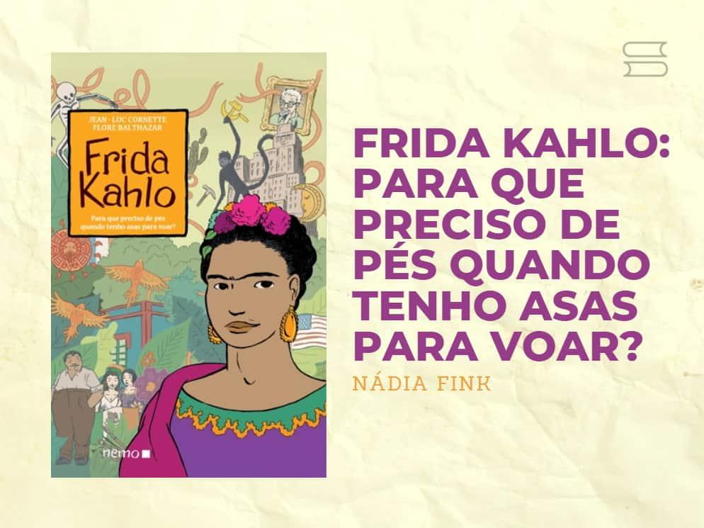 livro frida kahlo para que preciso de pes quando tenho asas para voar