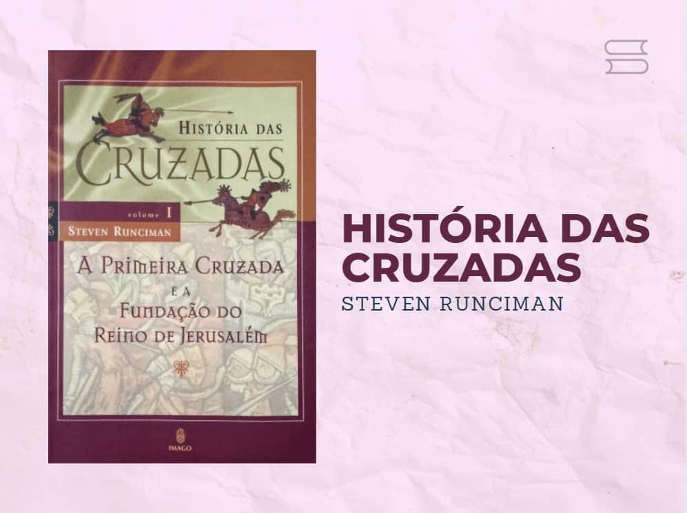 livro historia das cruzadas a primeira cruzada e a fundacao do reino de jerusalem
