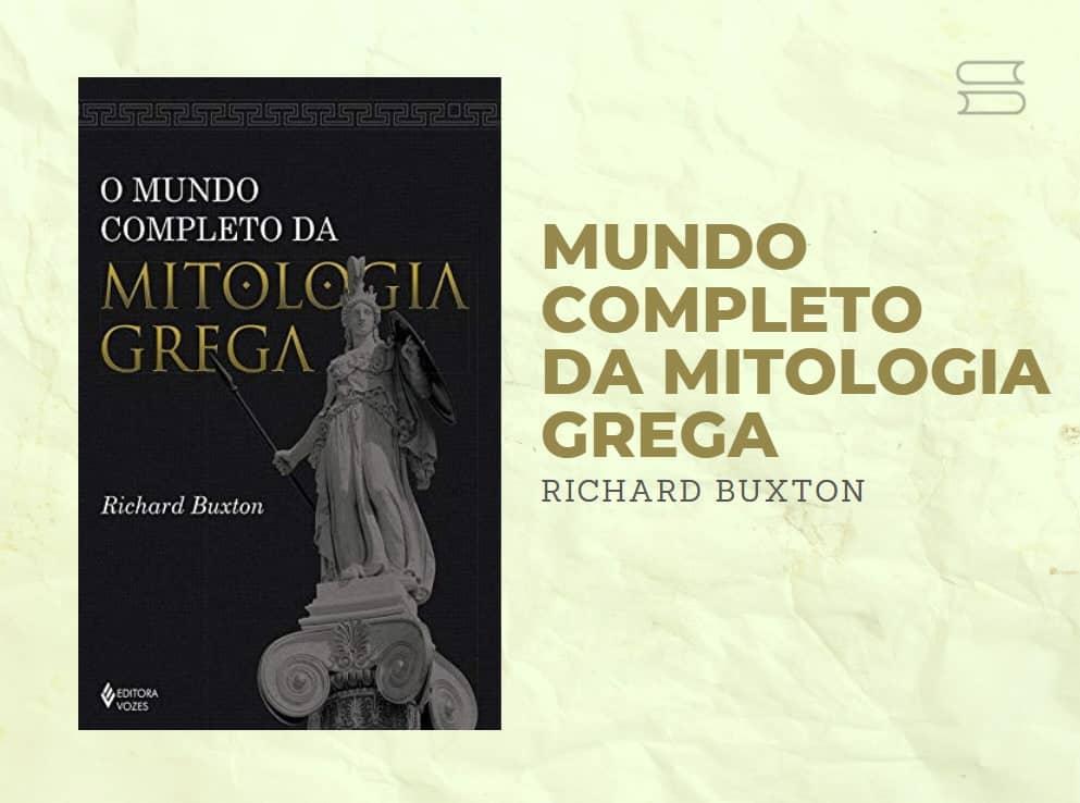 livro o mundo completo da mitologia grega