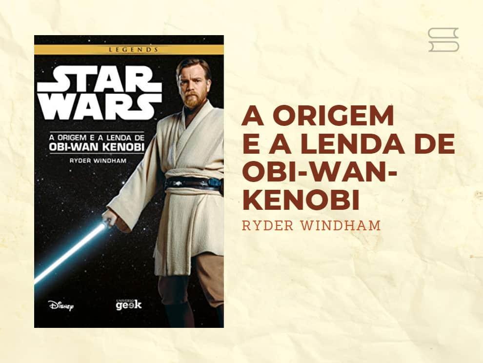 livro a origem e a lenda de obi-wan-kenobi