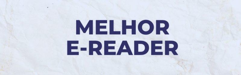 melhor e reader